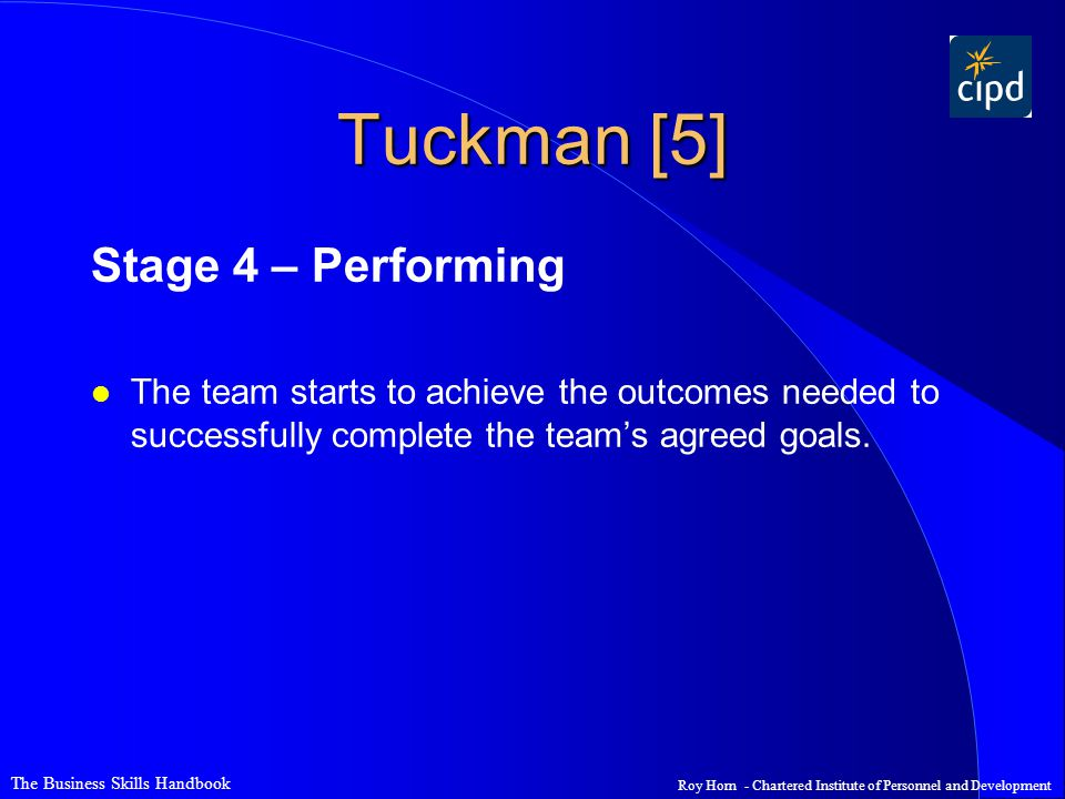 Tuckman [5] Stage 4 – Performing